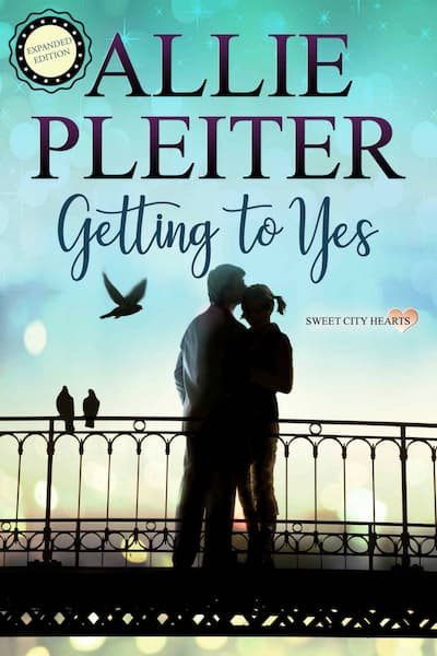 Getting to Yes (Sweet City Hearts) by Allie Pleiter