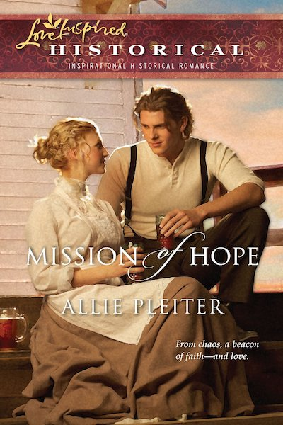 Mission of Hope by Allie Pleiter