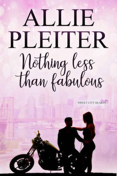 Nothing Less Than Fabulous (Sweet City Hearts) by Allie Pleiter
