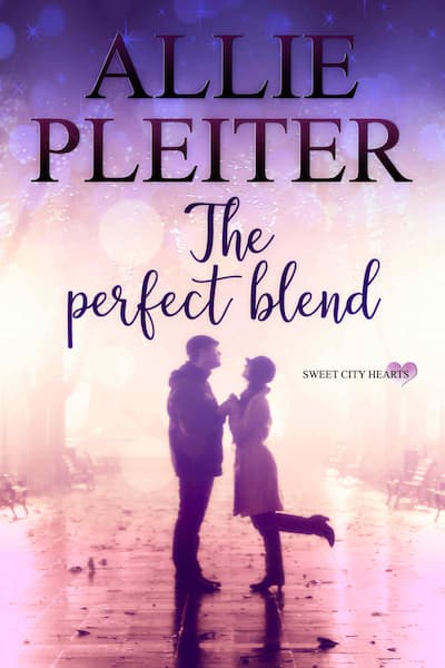 The Perfect Blend (Sweet City Hearts) by Allie Pleiter