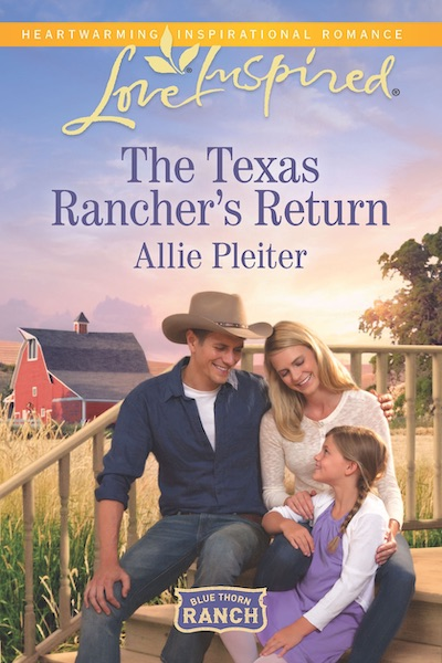 The Texas Rancher's Return (Blue Thorn Ranch) by Allie Pleiter